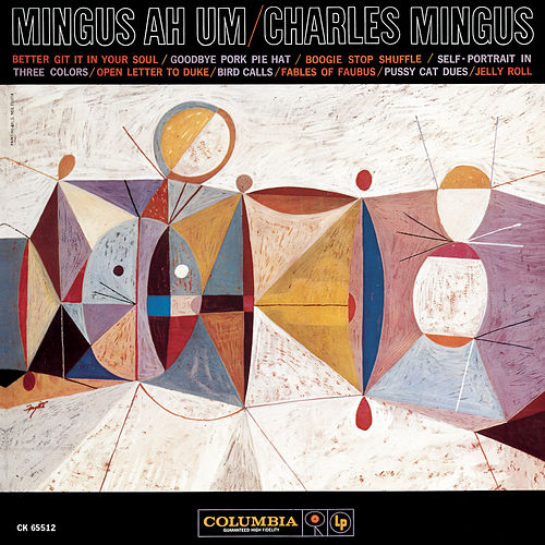 Play & Download Ah Um by Charles Mingus | Napster