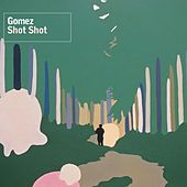 Play & Download Shot Shot by Gomez | Napster