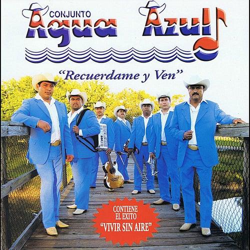 Play & Download Recuerdame y Ven by Conjunto Agua Azul (1) | Napster