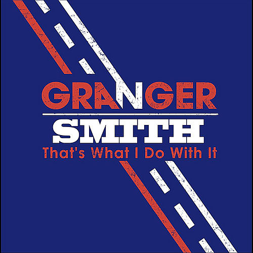 Play & Download That's What I Do With It by Granger Smith | Napster