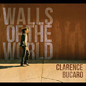 Play & Download Walls of the World by Clarence Bucaro | Napster