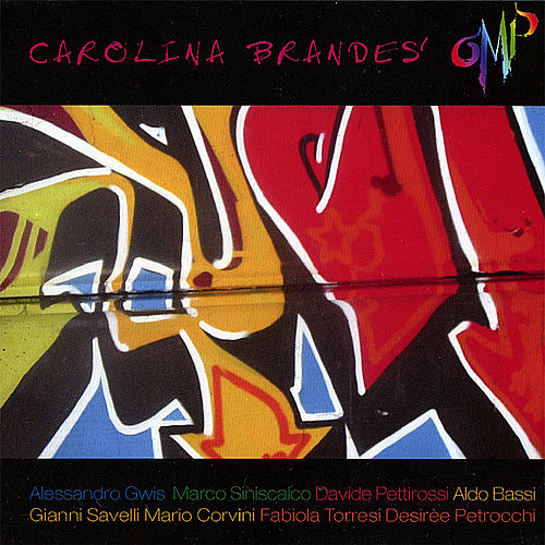 Play & Download O.M.P. (Original Musical Paint) by Carolina Brandes | Napster