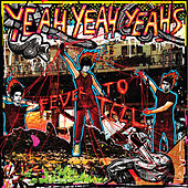 Fever To Tell di Yeah Yeah Yeahs