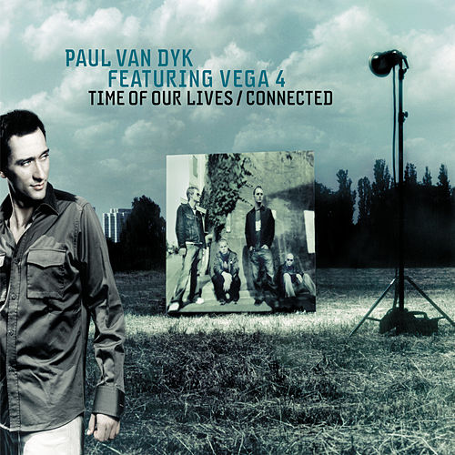 Time Of Our Lives / Connected von Paul Van Dyk