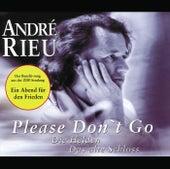 Please Don't Go von André Rieu