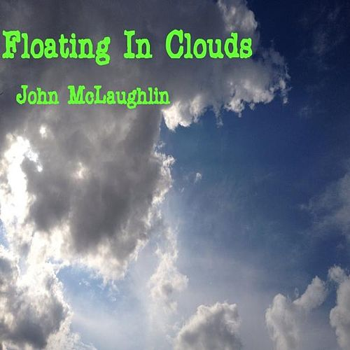 Play & Download Floating in Clouds by John McLaughlin | Napster