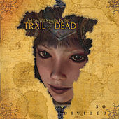 So Divided von ...And You Will Know Us By the Trail of Dead