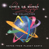 Notes From Planet Earth - The Collection by Chris De Burgh