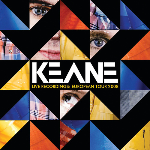 Live Recordings: European Tour 2008 by Keane