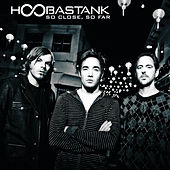 So Close, So Far von Hoobastank