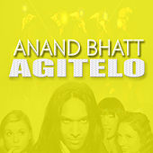 Play & Download Agítelo by Anand Bhatt | Napster