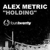 Play & Download Holding by Alex Metric | Napster