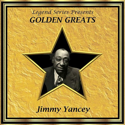 Play & Download Legend Series Presents Golden Greats - Jimmy Yancey by Various Artists | Napster