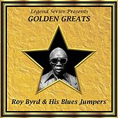 Legend Series Presents Golden Greats - Roy Byrd and His Blues by Roy Byrd & His Blues Jumpers