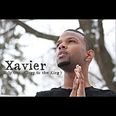 Play & Download Holy One (Glory to the King) by Xavier | Napster
