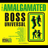 Play & Download Boss Universal by The Amalgamated | Napster