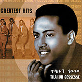 Play & Download Ethiopian Contemporary Music (Greatest Hits) by Tilahun Gessesse | Napster