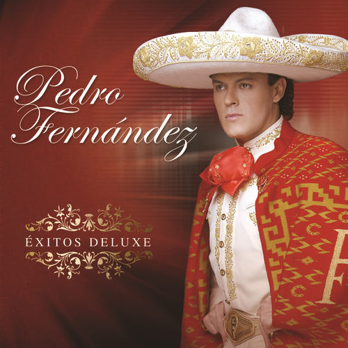 Play & Download Éxitos Deluxe by Pedro Fernandez | Napster