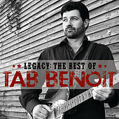 Legacy: The Best of Tab Benoit by Tab Benoit
