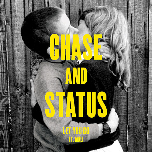 Play & Download Let You Go by Chase & Status | Napster
