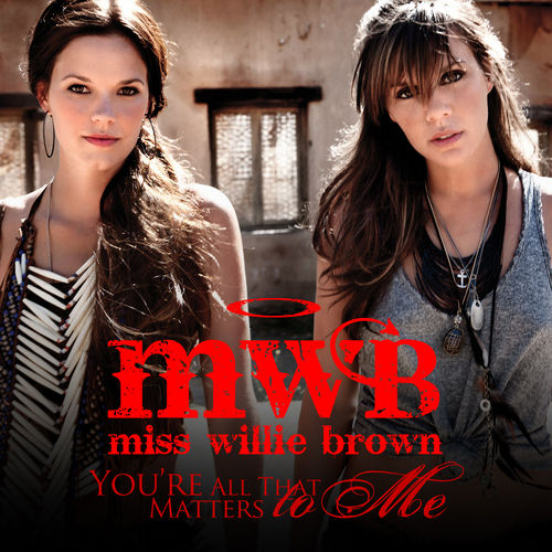 Play & Download You're All That Matters To Me by Miss Willie Brown | Napster