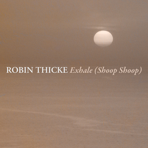 Play & Download Exhale (Shoop Shoop) by Robin Thicke | Napster