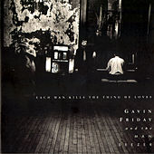Each Man Kills The Thing He Loves by Gavin Friday