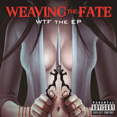 WTF The EP by Weaving The Fate
