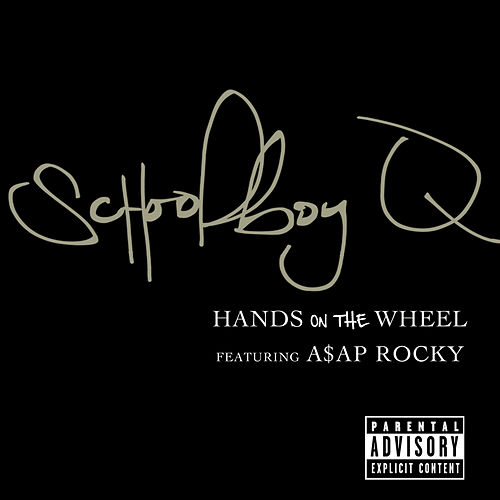 Hands On The Wheel by Schoolboy Q