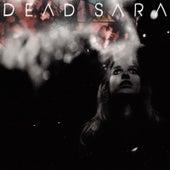 Dead Sara by Dead Sara