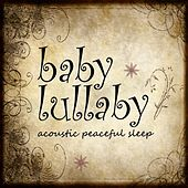 Play & Download Lullaby Baby – Acoustic Peaceful Sleep by Instrumental Guitar Songs | Napster