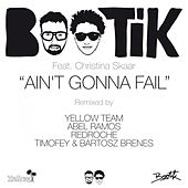 Play & Download Ain't Gonna Fail (feat. Christina Skaar) by Bootik | Napster