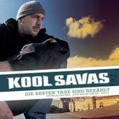 Play & Download Die besten Tage sind gezählt by Kool Savas | Napster