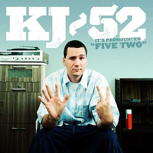 Play & Download It's Pronounced 'Five Two' by KJ-52 | Napster