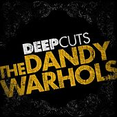 Play & Download Deep Cuts by The Dandy Warhols | Napster