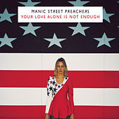 Play & Download Your Love Alone by Manic Street Preachers | Napster