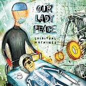 Play & Download Spiritual Machines by Our Lady Peace | Napster