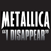 I Disappear von Metallica