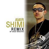 Play & Download Shimi Remix By Bassi Maestro by Amir | Napster