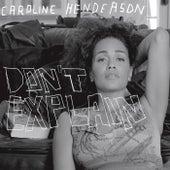 Don't Explain von Caroline Henderson