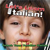 Play & Download Teach Your Toddler Italian by Let's Learn Italian! | Napster