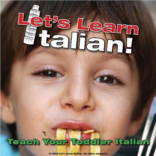 Teach Your Toddler Italian by Let's Learn Italian!