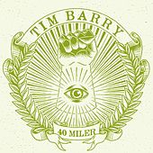Play & Download 40 Miler by Tim Barry | Napster