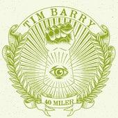 40 Miler by Tim Barry