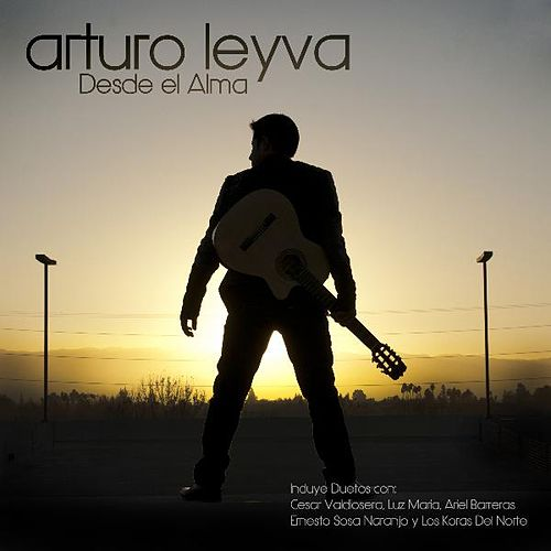 Desde El Alma by Arturo Leyva