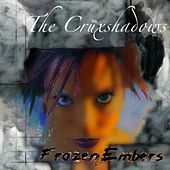 Frozen Embers by The Cruxshadows