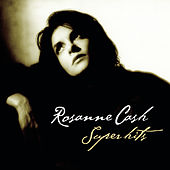 Super Hits von Rosanne Cash