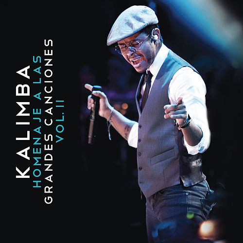 Play & Download Homenaje a las Grandes Canciones, Vol. II by Kalimba | Napster