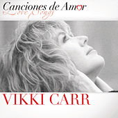 Play & Download Canciones De Amor by Vikki Carr | Napster