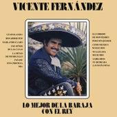 Play & Download Lo Mejor De La Baraja Con El Rey by Vicente Fernández | Napster